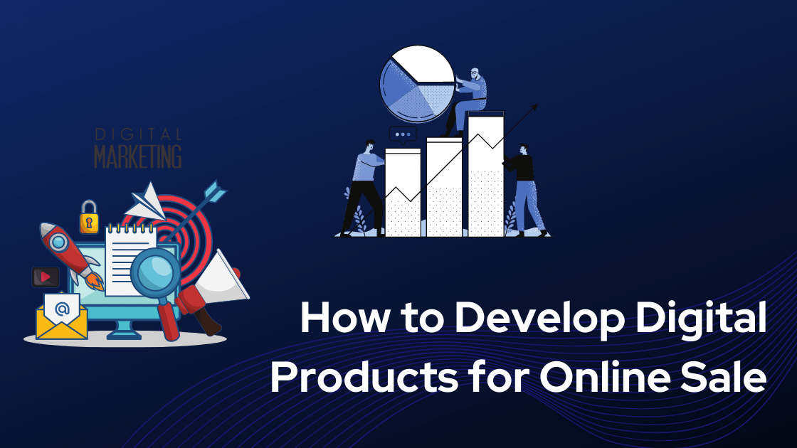 How to Develop Digital Products for Online Sale