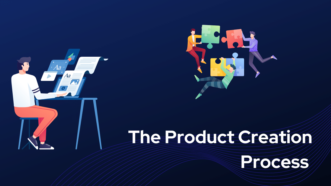 The Product Creation Process
