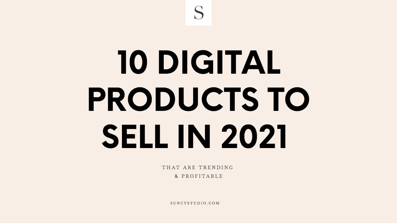 10 Digital Products to Sell in 2021